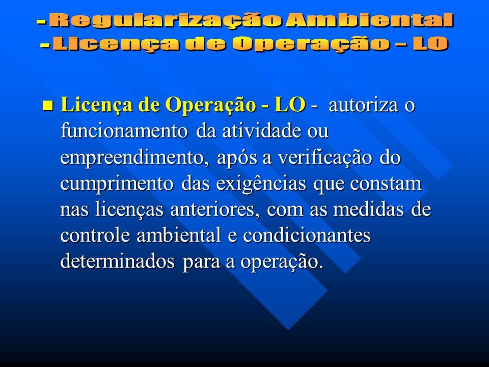 Regularização Ambiental Licença de Operação - LO
