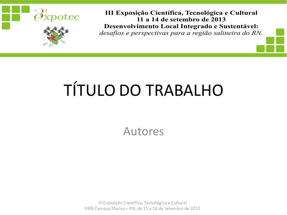 TÍTULO DO TRABALHO Autores