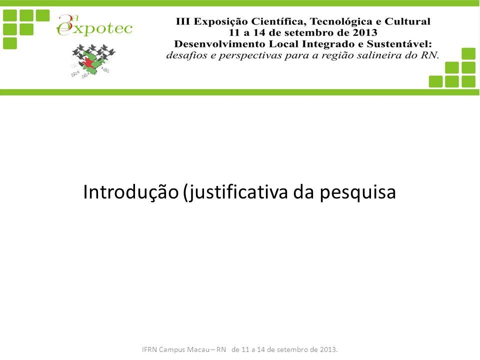 Introdução (justificativa da pesquisa