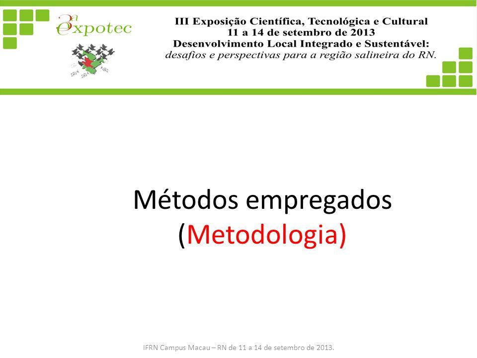 Métodos empregados (Metodologia)
