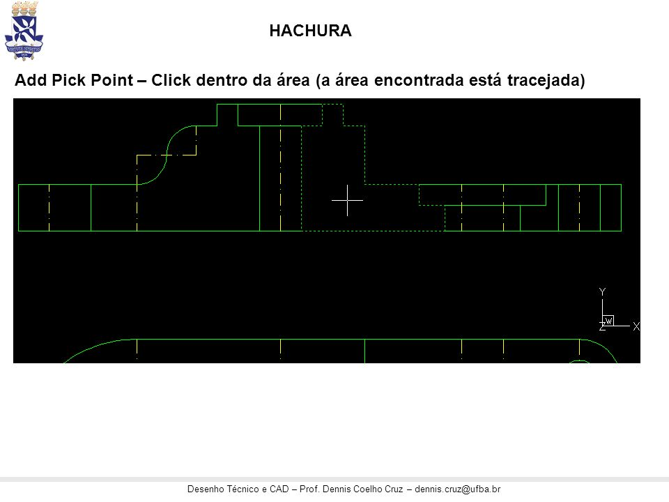 HACHURA Add Pick Point – Click dentro da área (a área encontrada está tracejada)