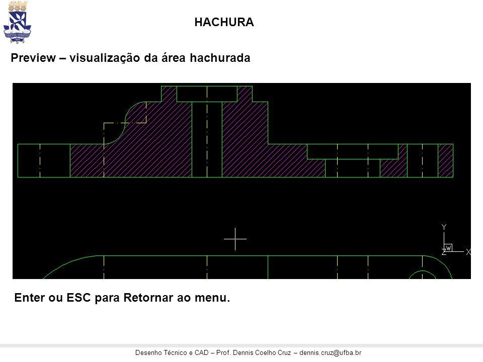 HACHURA Preview – visualização da área hachurada Enter ou ESC para Retornar ao menu.