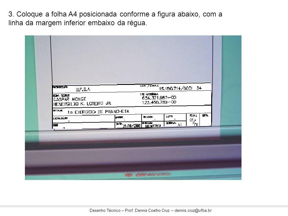 3. Coloque a folha A4 posicionada conforme a figura abaixo, com a