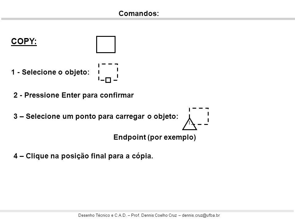 COPY: Comandos: 1 - Selecione o objeto: