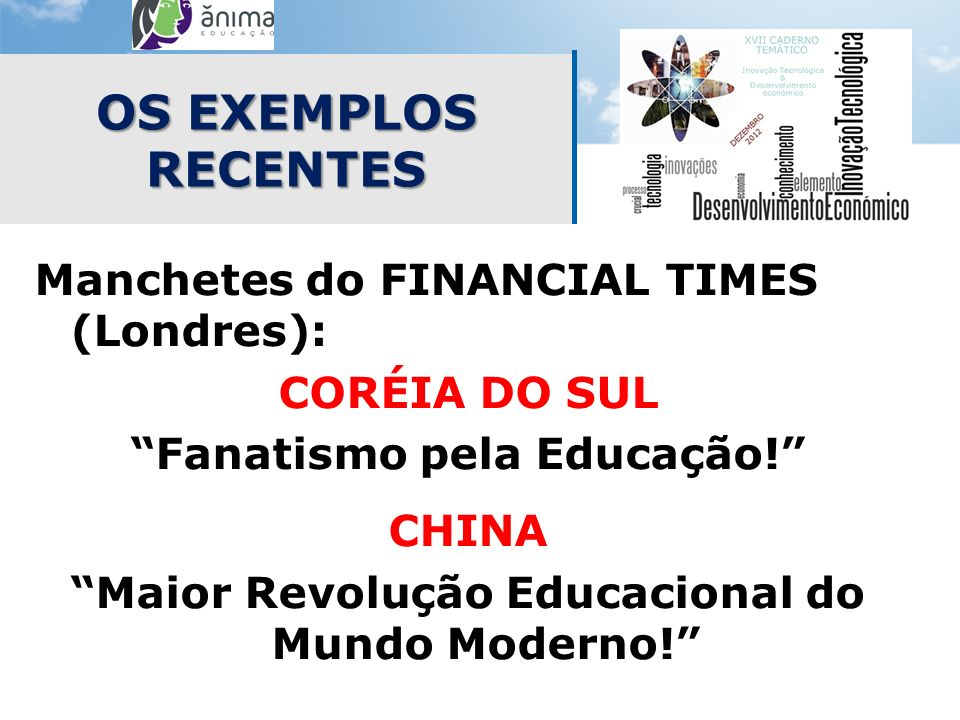 OS EXEMPLOS RECENTES Manchetes do FINANCIAL TIMES (Londres):