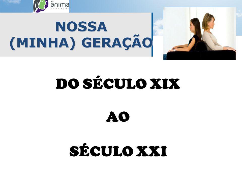 DO SÉCULO XIX AO SÉCULO XXI