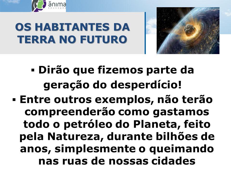 OS HABITANTES DA TERRA NO FUTURO