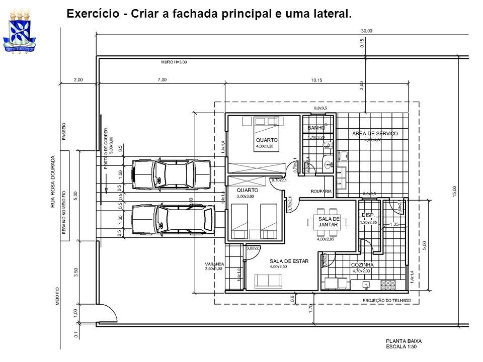 Exercício - Criar a fachada principal e uma lateral.
