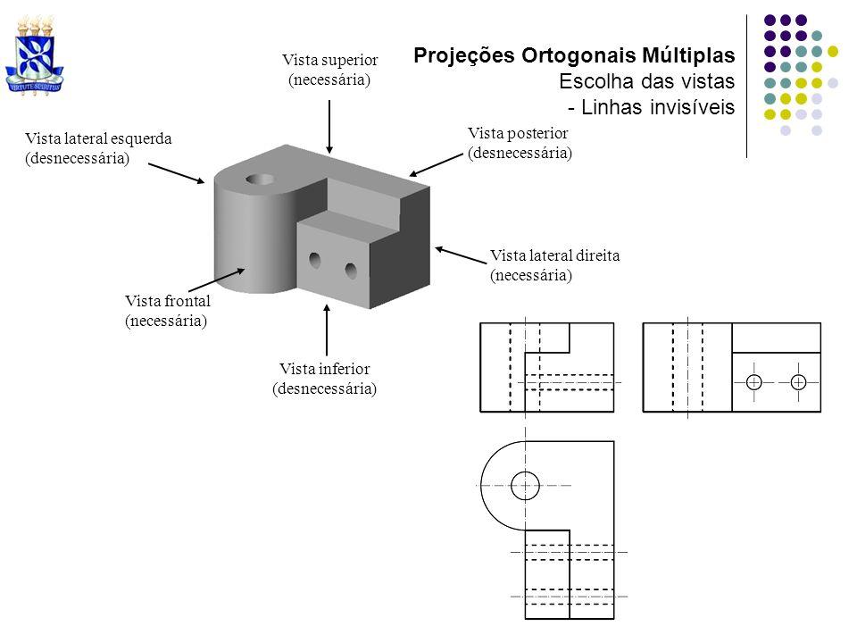 Projeções Ortogonais Múltiplas Escolha das vistas - Linhas invisíveis
