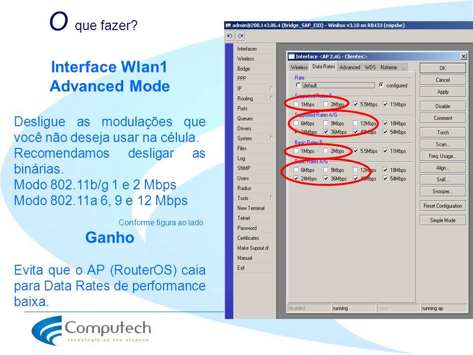 O que fazer Interface Wlan1 Advanced Mode Ganho