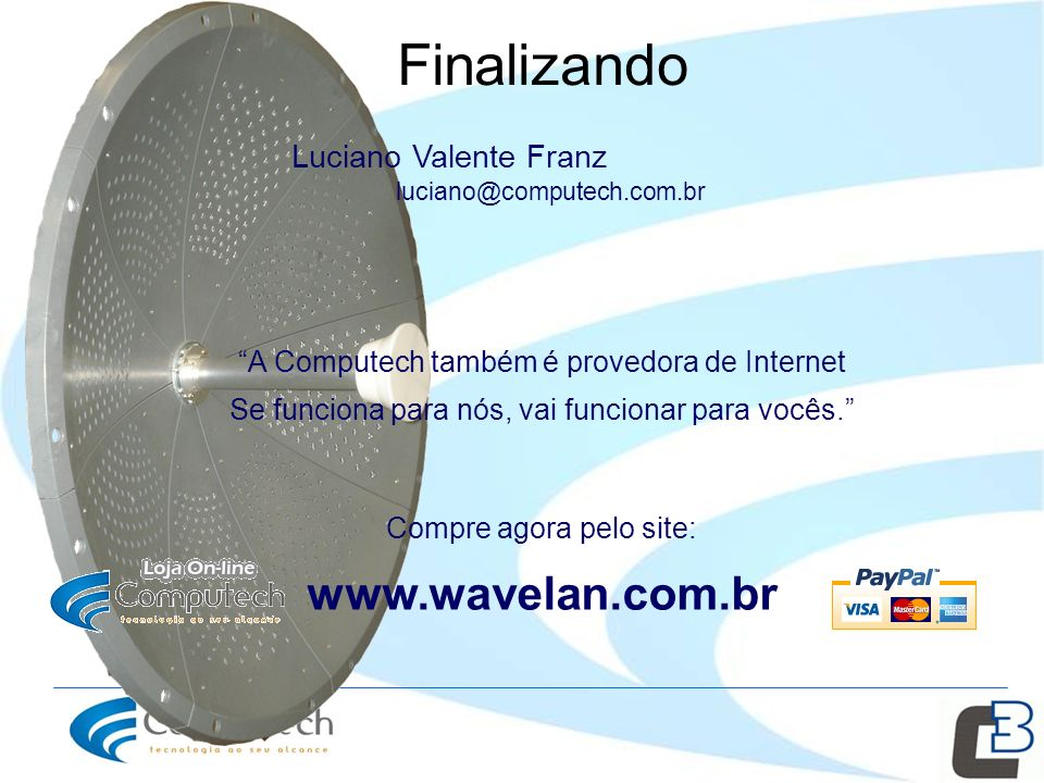 Finalizando www.wavelan.com.br Luciano Valente Franz