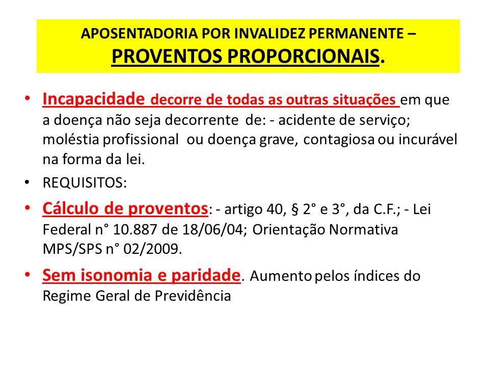 APOSENTADORIA POR INVALIDEZ PERMANENTE – PROVENTOS PROPORCIONAIS.