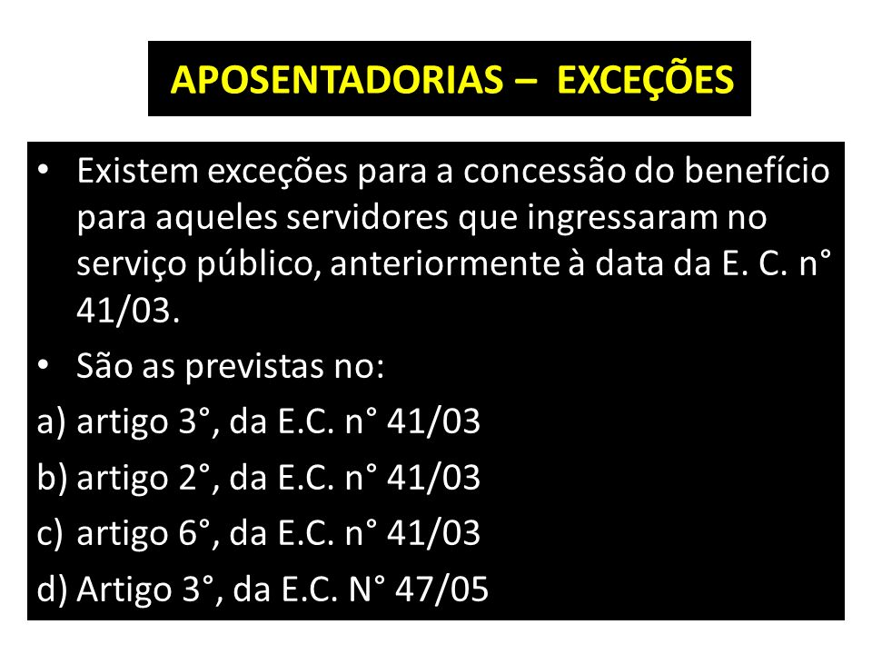 APOSENTADORIAS – EXCEÇÕES