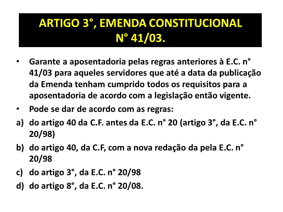 ARTIGO 3°, EMENDA CONSTITUCIONAL N° 41/03.