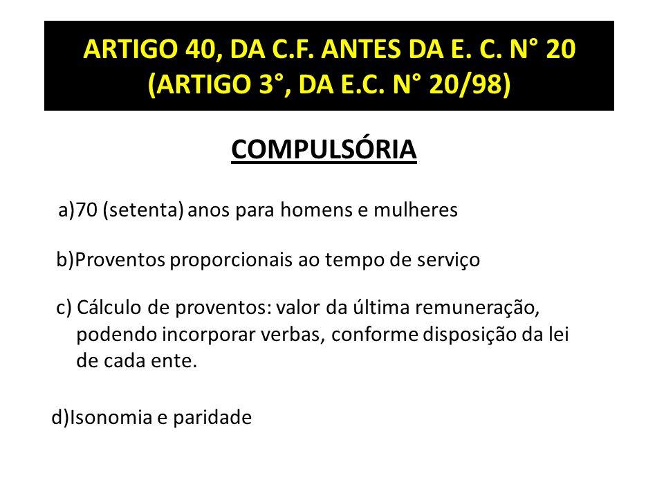 ARTIGO 40, DA C.F. ANTES DA E. C. N° 20 (ARTIGO 3°, DA E.C. N° 20/98)