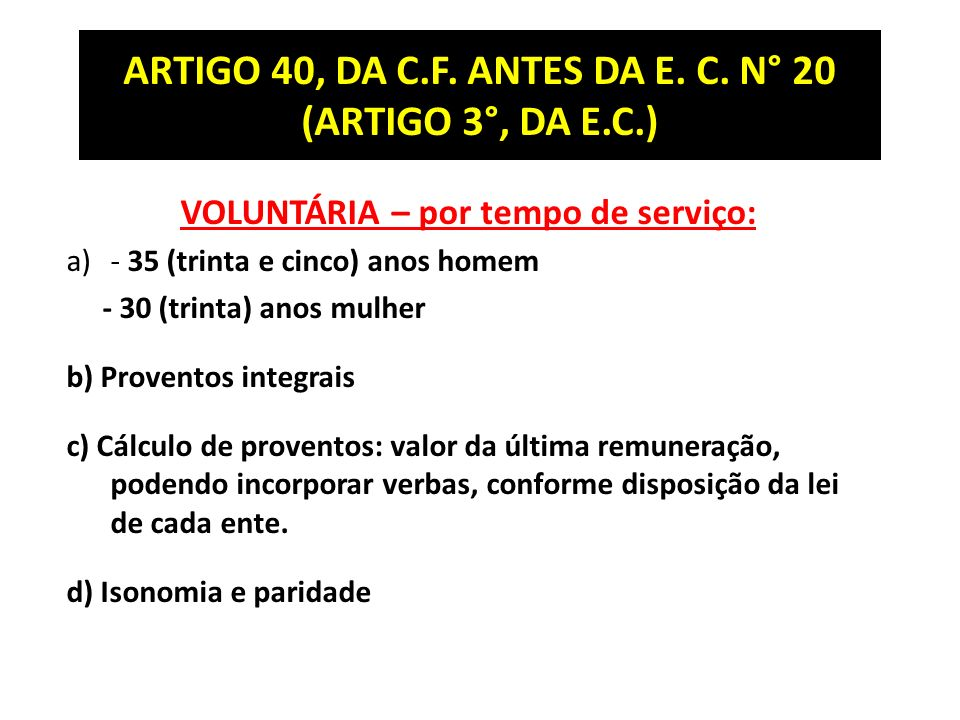 ARTIGO 40, DA C.F. ANTES DA E. C. N° 20 (ARTIGO 3°, DA E.C.)