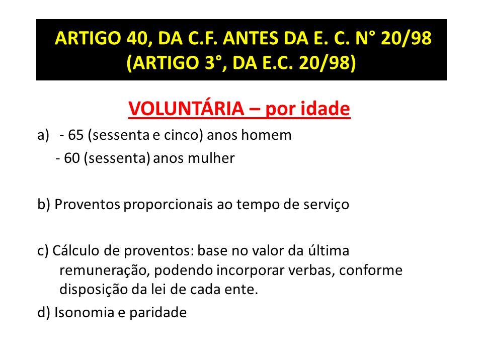 ARTIGO 40, DA C.F. ANTES DA E. C. N° 20/98 (ARTIGO 3°, DA E.C. 20/98)