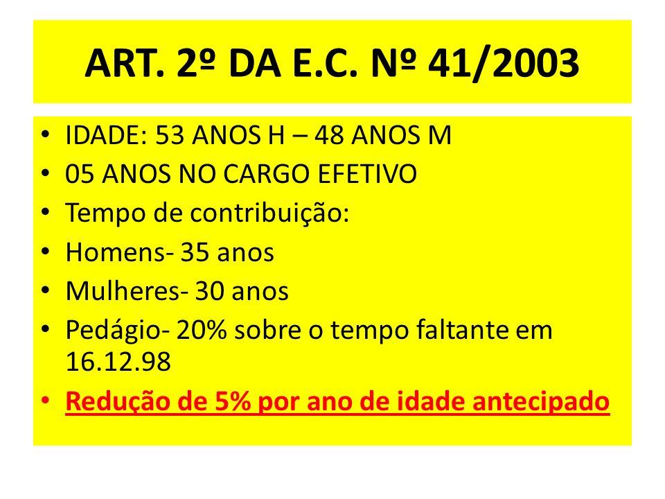 ART. 2º DA E.C. Nº 41/2003 IDADE: 53 ANOS H – 48 ANOS M
