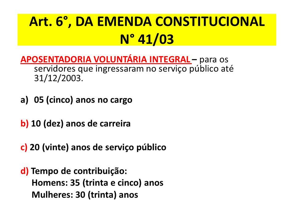 Art. 6°, DA EMENDA CONSTITUCIONAL N° 41/03