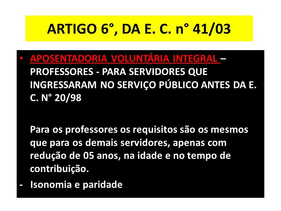 ARTIGO 6°, DA E. C. n° 41/03