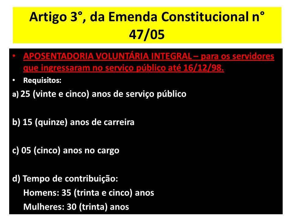 Artigo 3°, da Emenda Constitucional n° 47/05