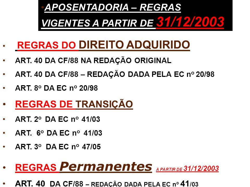 APOSENTADORIA – REGRAS VIGENTES A PARTIR DE 31/12/2003