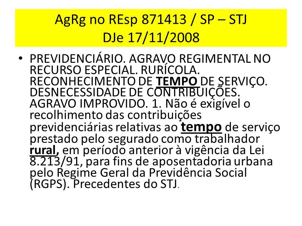 AgRg no REsp 871413 / SP – STJ DJe 17/11/2008
