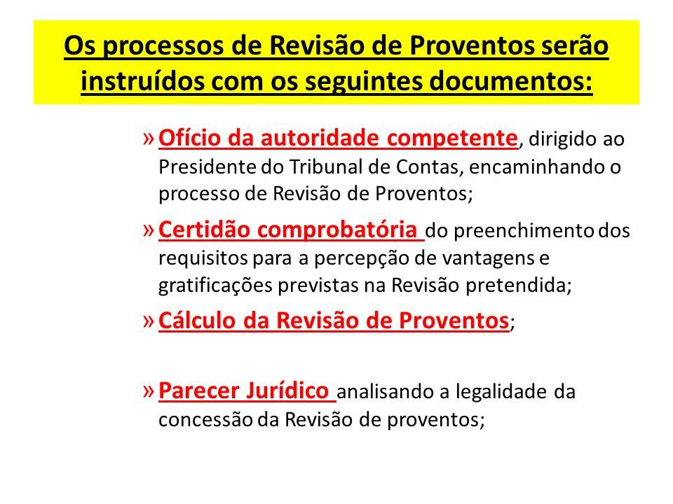 Os processos de Revisão de Proventos serão instruídos com os seguintes documentos: