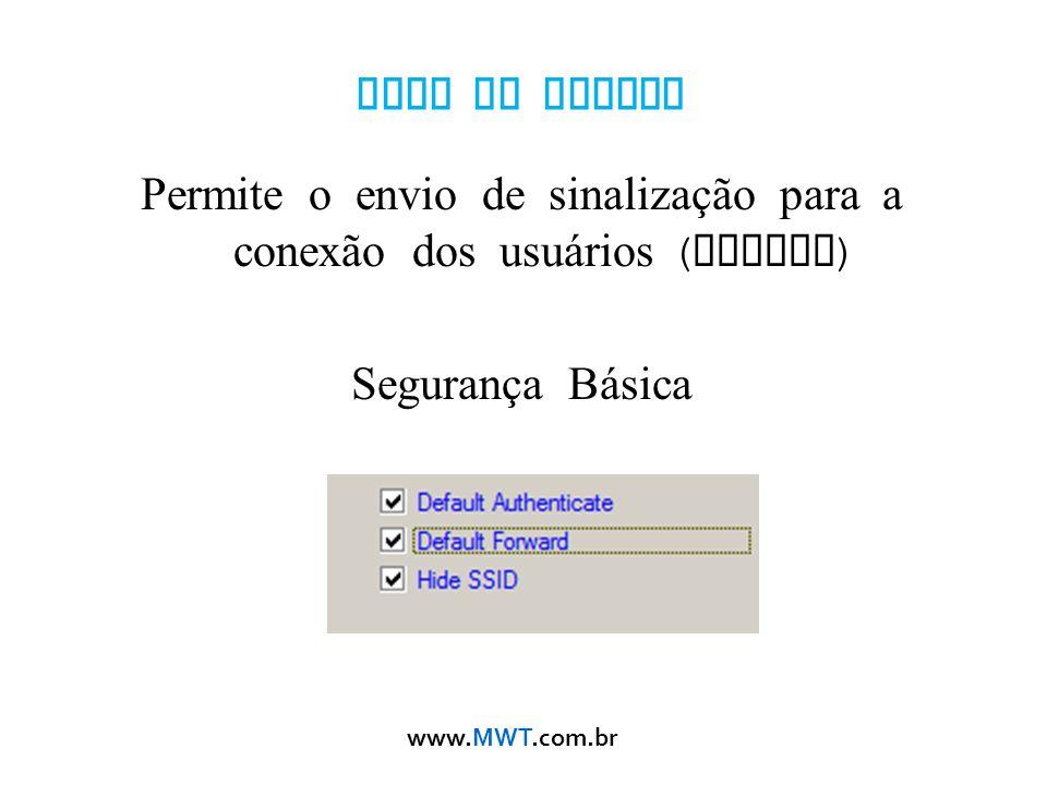 Permite o envio de sinalização para a conexão dos usuários (beacon)