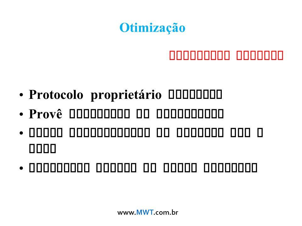 Otimização Protocolo Nstreme. Protocolo proprietário Mikrotik. Provê melhorias ao throughput. Maior estabilidade em Enlaces PTP e PTMP.