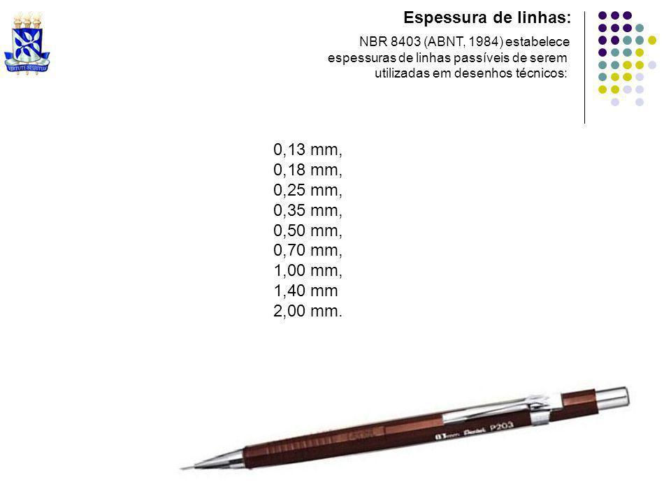 Espessura de linhas: 0,13 mm, 0,18 mm, 0,25 mm, 0,35 mm, 0,50 mm,