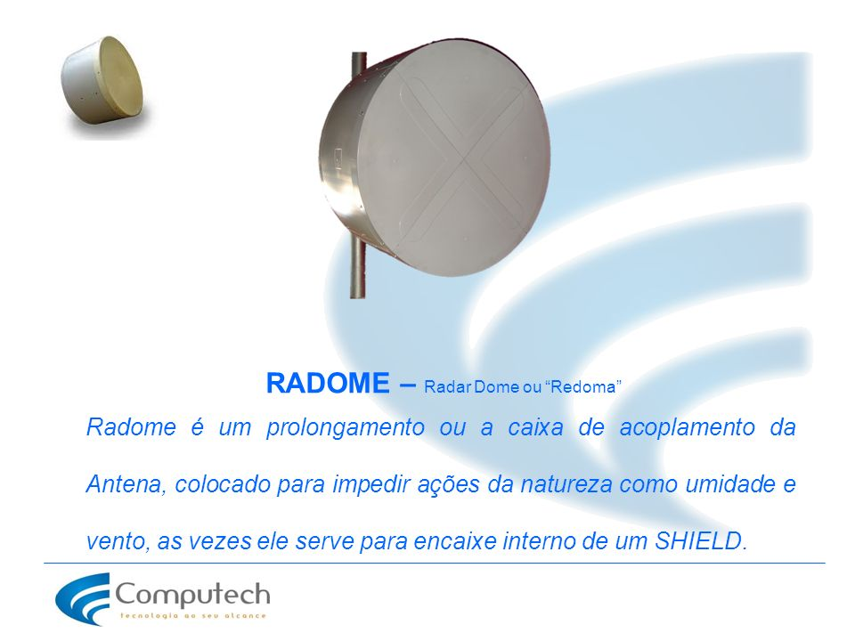 RADOME – Radar Dome ou Redoma