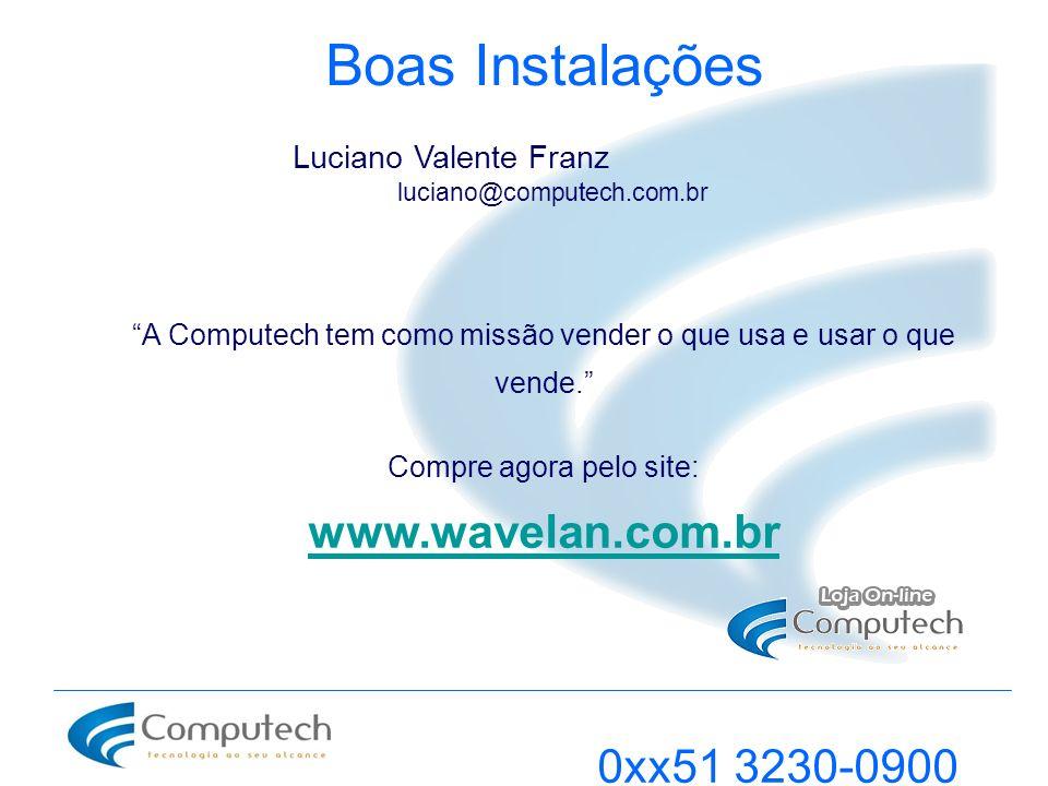 Boas Instalações www.wavelan.com.br 0xx51 3230-0900