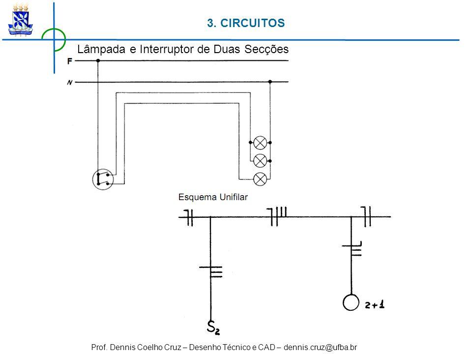 3. CIRCUITOS Lâmpada e Interruptor de Duas Secções