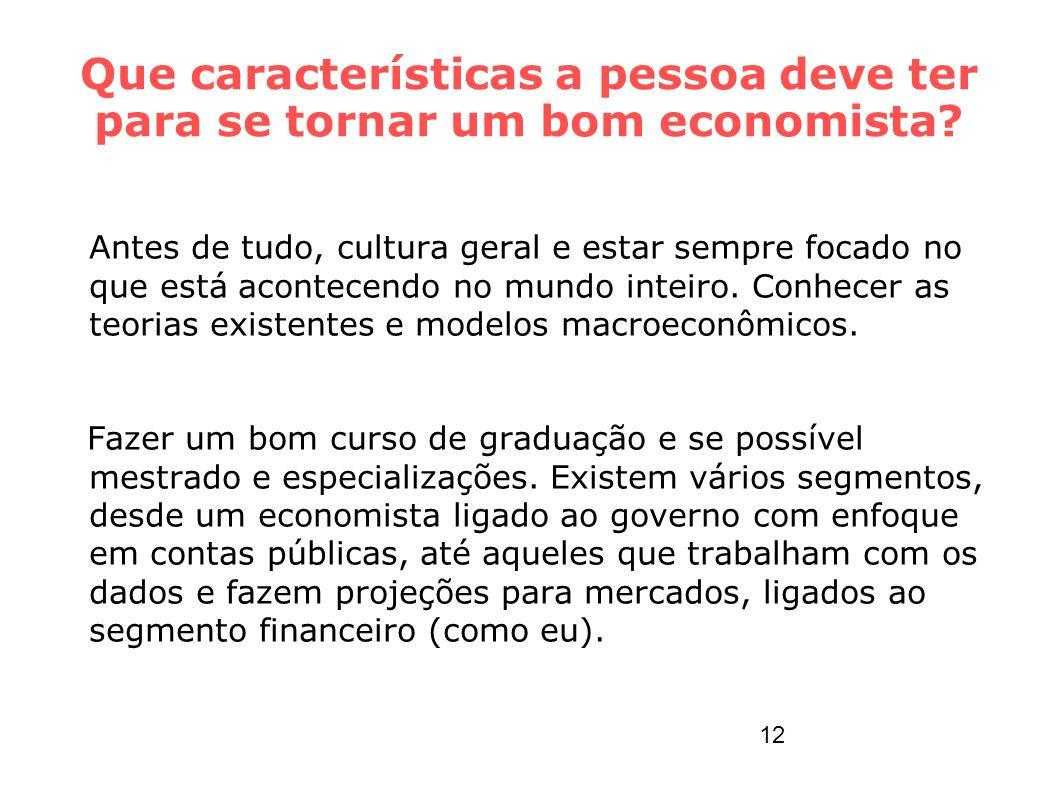 Que características a pessoa deve ter para se tornar um bom economista