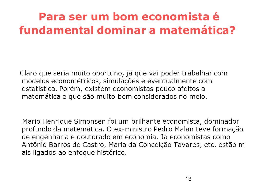 Para ser um bom economista é fundamental dominar a matemática