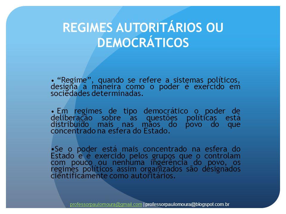 REGIMES AUTORITÁRIOS OU DEMOCRÁTICOS
