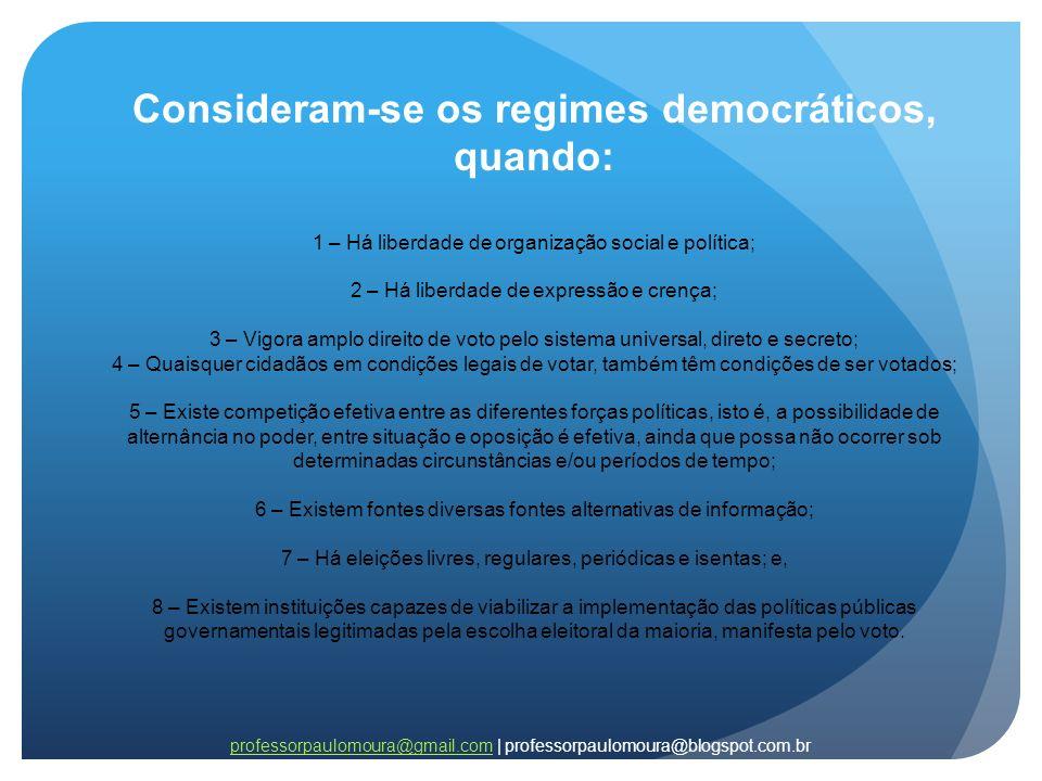 Consideram-se os regimes democráticos, quando: