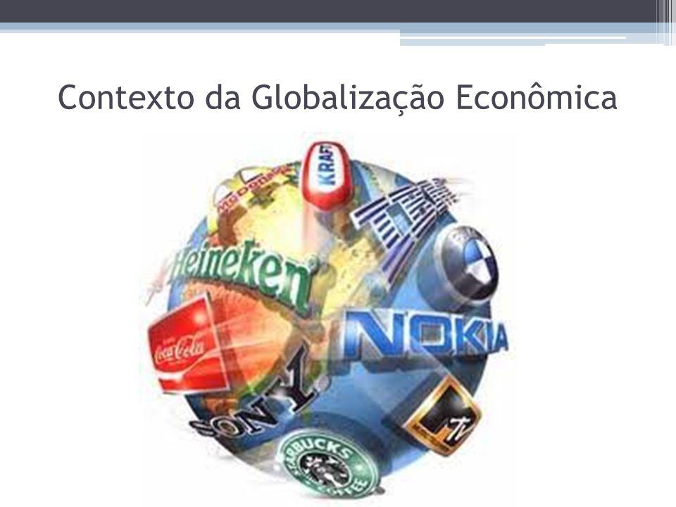 Contexto da Globalização Econômica