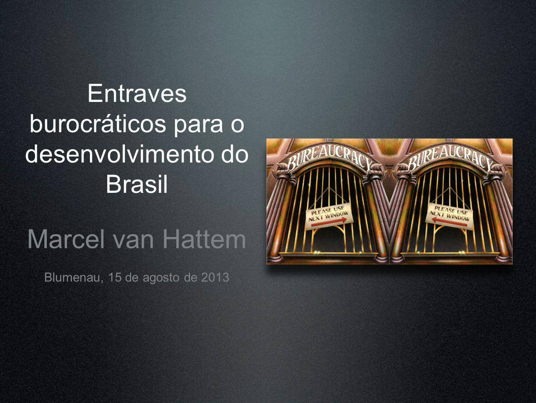 Entraves burocráticos para o desenvolvimento do Brasil