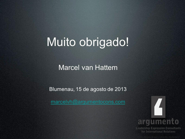 Muito obrigado! Marcel van Hattem Blumenau, 15 de agosto de 2013 marcelvh@argumentocons.com