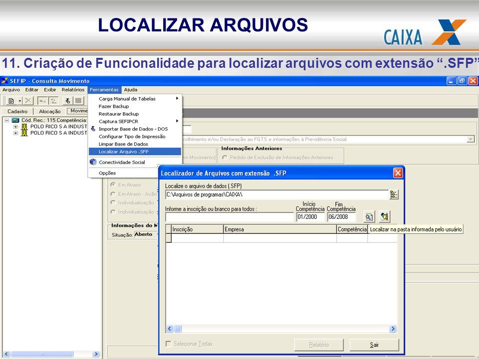 LOCALIZAR ARQUIVOS 11. Criação de Funcionalidade para localizar arquivos com extensão .SFP .