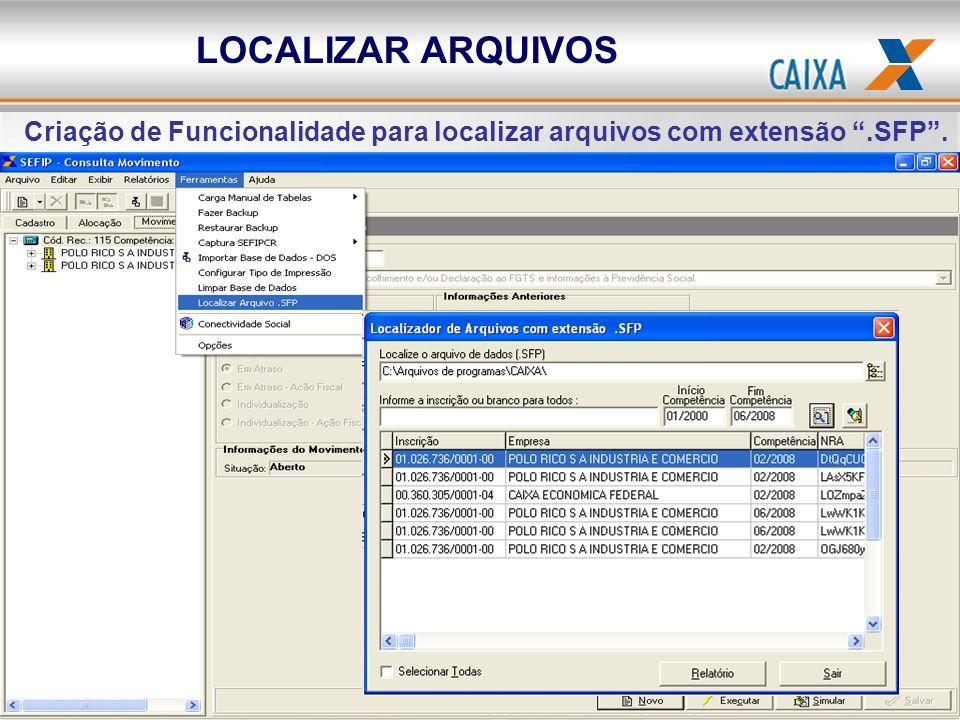 Criação de Funcionalidade para localizar arquivos com extensão .SFP .