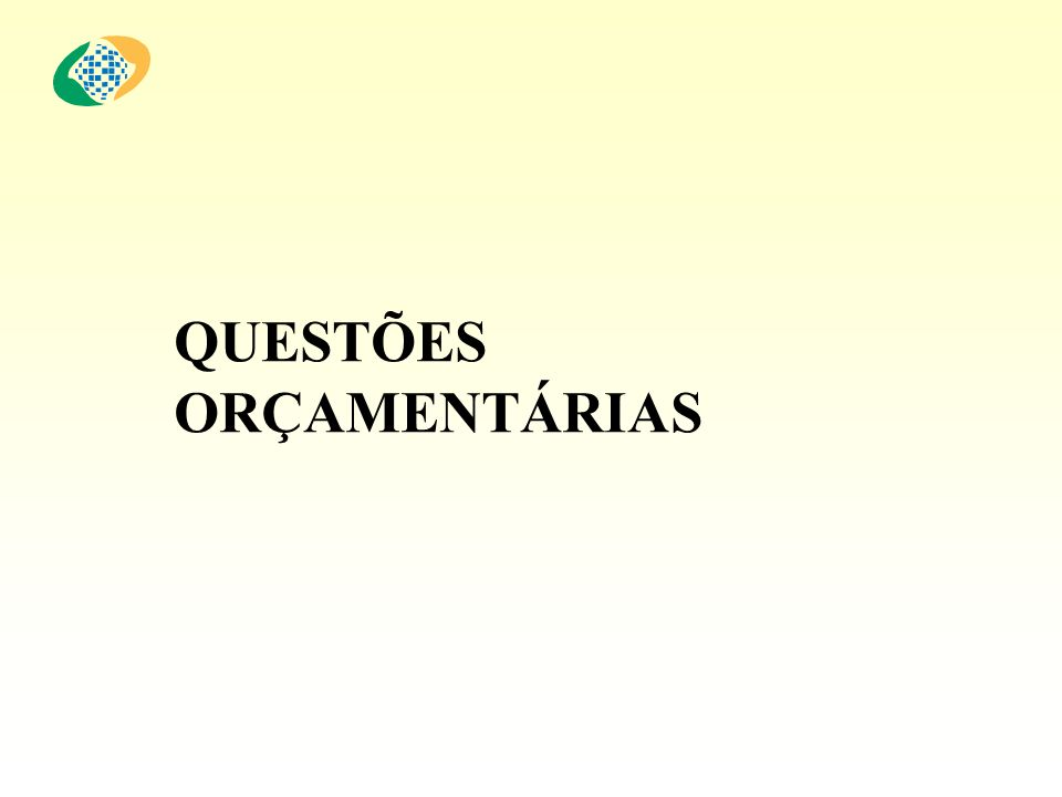 QUESTÕES ORÇAMENTÁRIAS