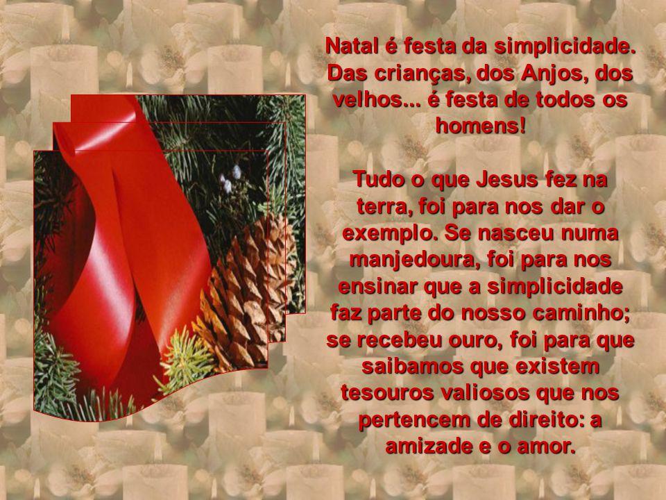 Natal é festa da simplicidade.
