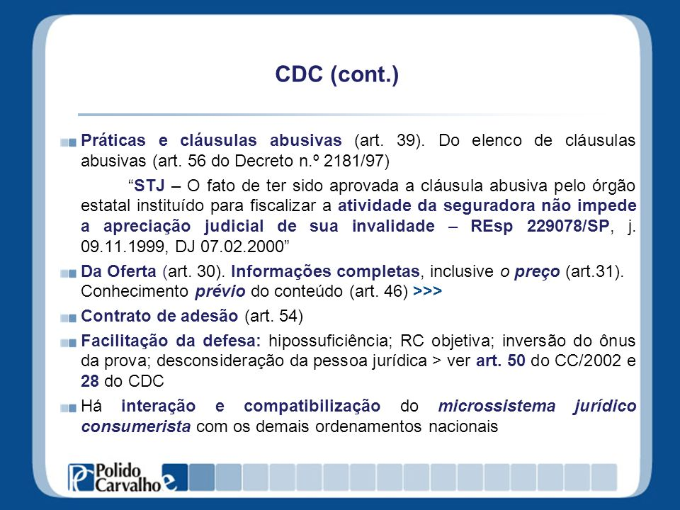 CDC (cont.)Práticas e cláusulas abusivas (art. 39). Do elenco de cláusulas abusivas (art. 56 do Decreto n.º 2181/97)