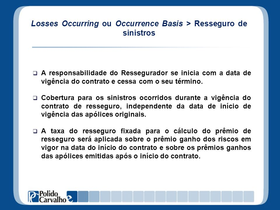 Losses Occurring ou Occurrence Basis > Resseguro de sinistros
