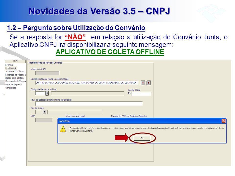 Novidades da Versão 3.5 – CNPJ Novidades da Versão 3.5 – CNPJ