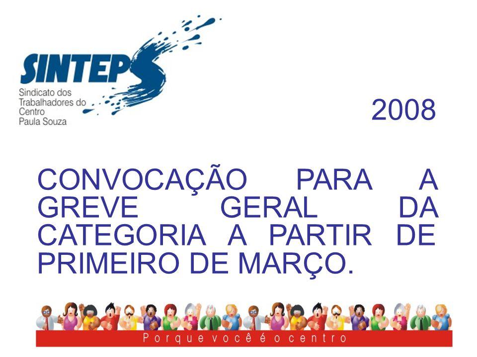 2008 CONVOCAÇÃO PARA A GREVE GERAL DA CATEGORIA A PARTIR DE PRIMEIRO DE MARÇO.
