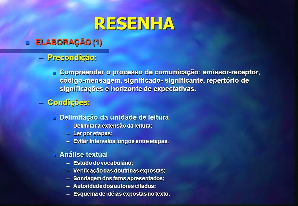 RESENHA ELABORAÇÃO (1) Precondição: Condições:
